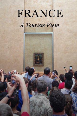 FRANCE A Tourists View