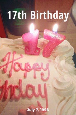 17th Birthday July 7, 1998