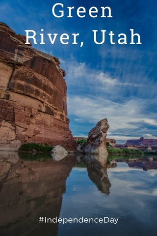 Green River, Utah #IndependenceDay