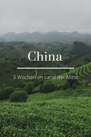 China 3 Wochen im Land der Mitte