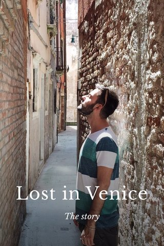 Lost in Venice The story