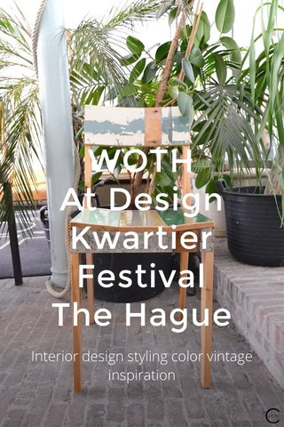 WOTH At Design Kwartier Festival The Hague Interior design styling color vintage inspiration