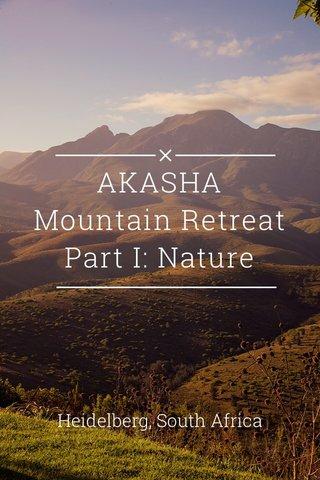 AKASHA Mountain Retreat Part I: Nature Heidelberg, South Africa