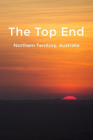 The Top End Northern Territory, Australia