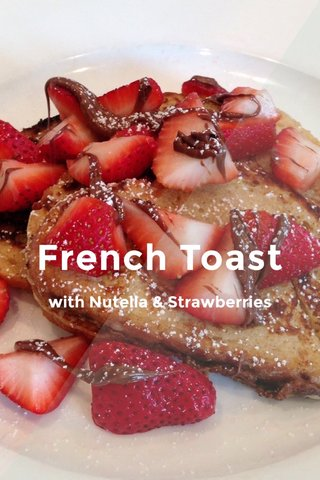 French Toast with Nutella & Strawberries