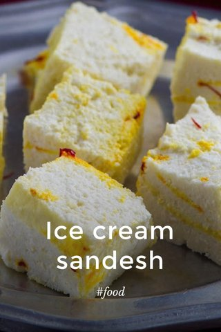 Ice cream sandesh #food