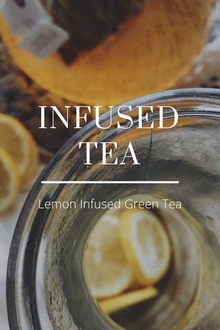 INFUSED TEA Lemon Infused Green Tea