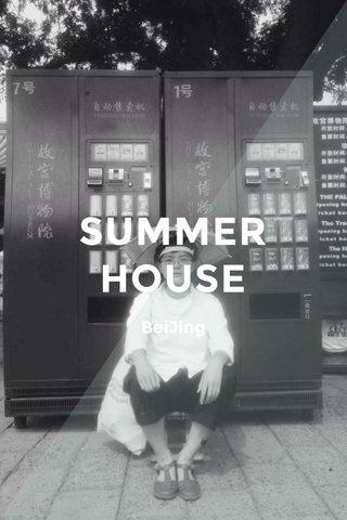 SUMMER HOUSE BeiJing
