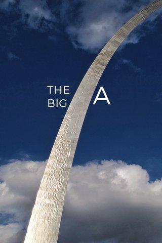 A THE BIG