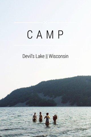 CAMP Devil's Lake || Wisconsin