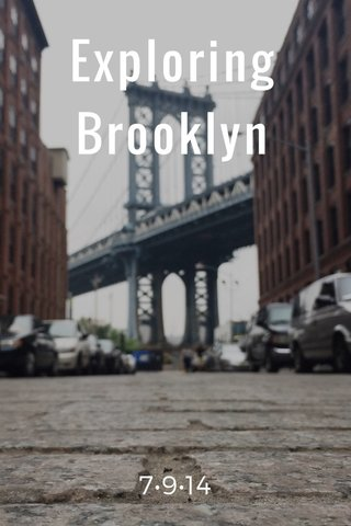 Exploring Brooklyn 7•9•14