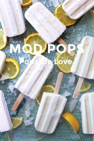 MOD POPS Popsicle Love