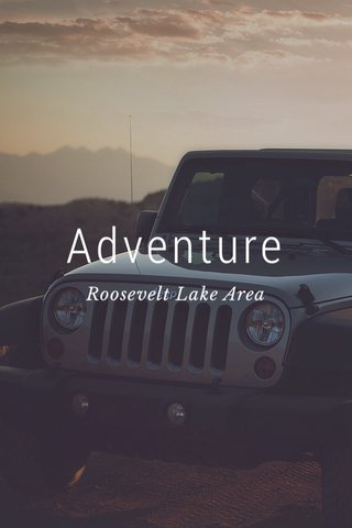 Adventure Roosevelt Lake Area