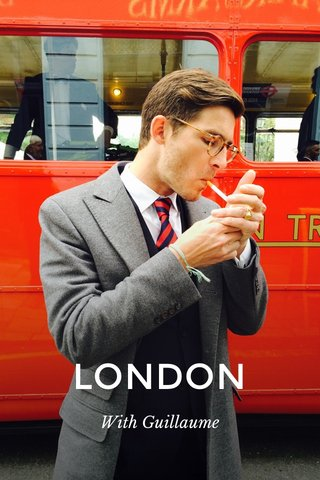 LONDON With Guillaume