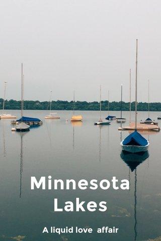 Minnesota Lakes A liquid love affair