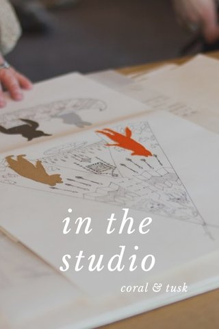 in the studio coral & tusk