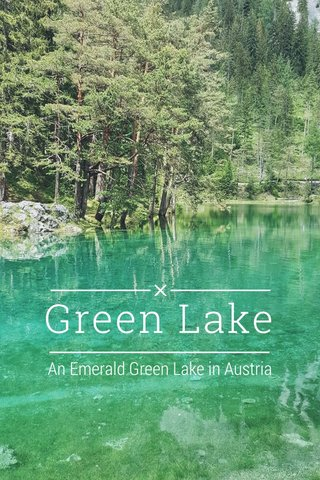 Green Lake An Emerald Green Lake in Austria