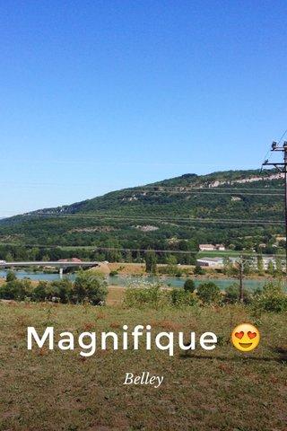 Magnifique 😍 Belley