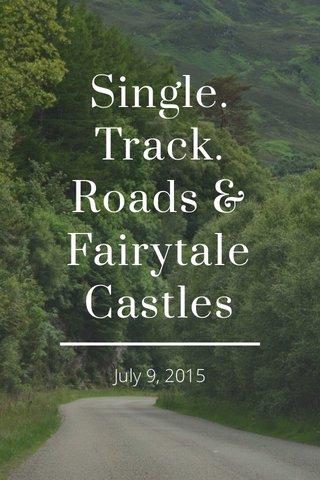 Single. Track. Roads & Fairytale Castles July 9, 2015