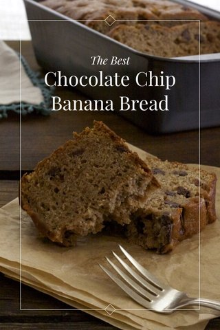 Chocolate Chip Banana Bread The Best