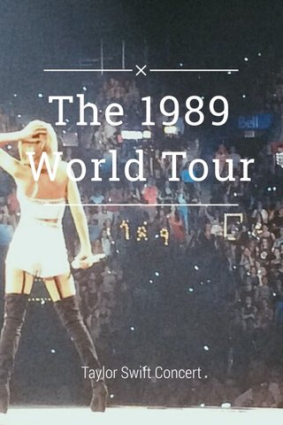 The 1989 World Tour Taylor Swift Concert