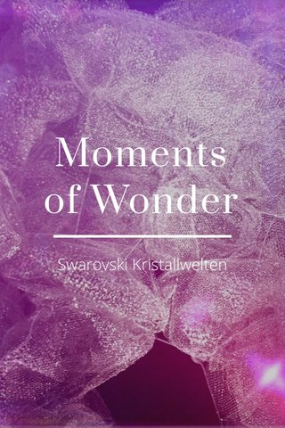 Moments of Wonder Swarovski Kristallwelten