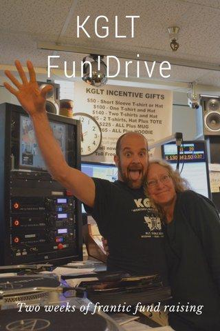KGLT Fun!Drive Two weeks of frantic fund raising