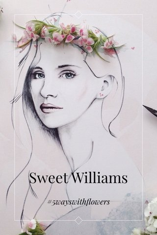 Sweet Williams #5wayswithflowers