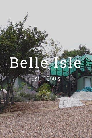 Belle Isle Est. 1950's