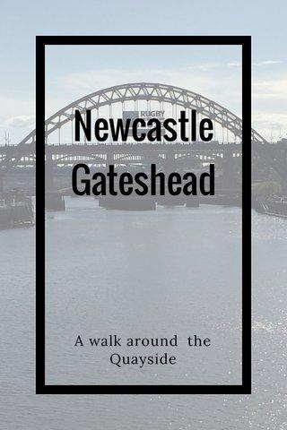 Newcastle Gateshead A walk around the Quayside