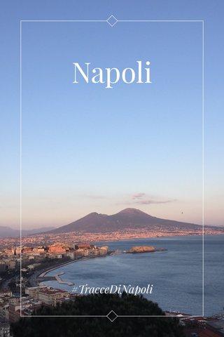 Napoli #TracceDiNapoli