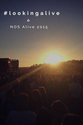 #lookingalive NOS Alive 2015