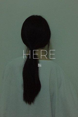 HERE Bi