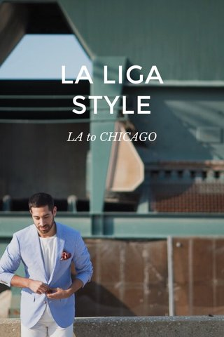 LA LIGA STYLE LA to CHICAGO