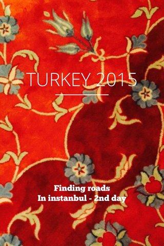TURKEY 2015 Finding roads In instanbul - 2nd day