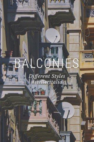 BALCONIES Different Styles #stelleritalia