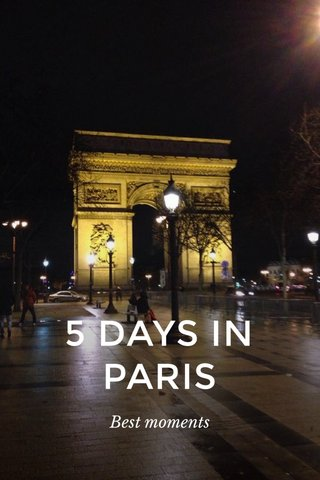 5 DAYS IN PARIS Best moments