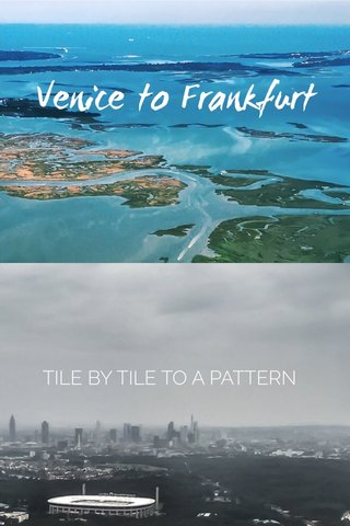 Venice to Frankfurt TILE BY TILE TO A PATTERN