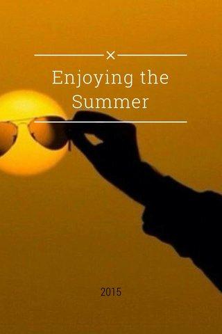 Enjoying the Summer 2015