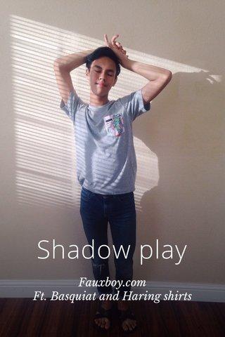 Shadow play Fauxboy.com Ft. Basquiat and Haring shirts