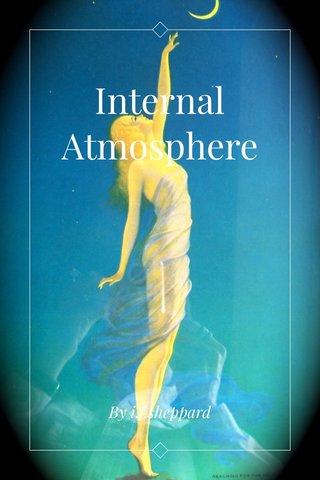 Internal Atmosphere By i.f.sheppard