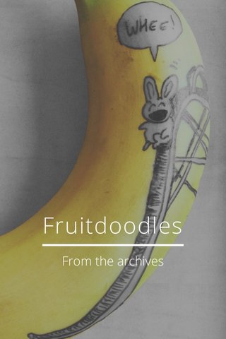 Fruitdoodles From the archives