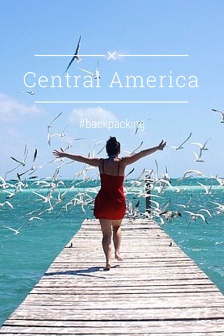 Central America #backpacking