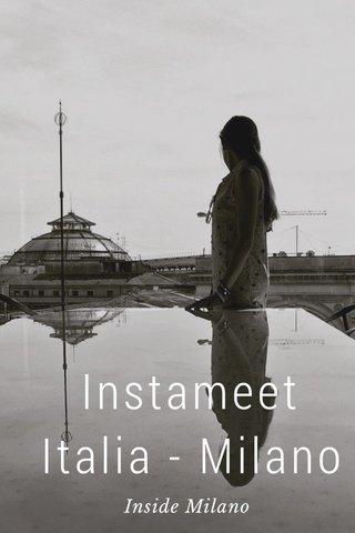 Instameet Italia - Milano Inside Milano