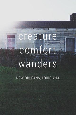 creature comfort wanders NEW ORLEANS, LOUISIANA