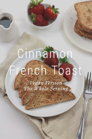Cinnamon French Toast Vegan Version The Whole Serving