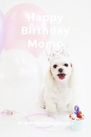 Happy Birthday Momo #happybirthdayprincess
