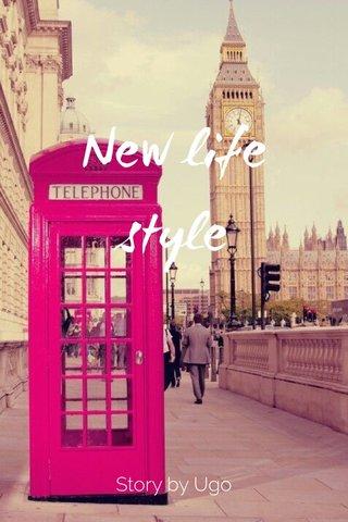 New life style Story by Ugo