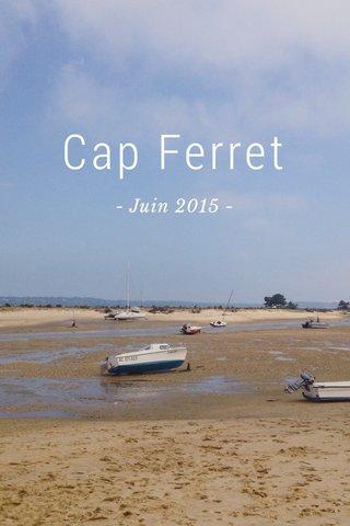 Cap Ferret - Juin 2015 -