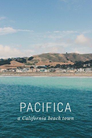 PACIFICA a California beach town